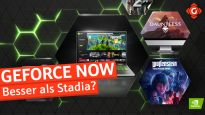 Besser als Google Stadia? - Praxistest mit GeForce NOW