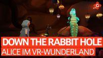Alice im Wunderland in VR - Ein Blick Down the Rabbit Hole