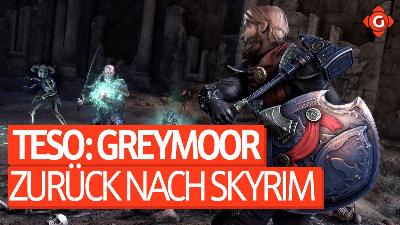 Zurück nach Skyrim! - Video-Preview zu The Elder Scrolls Online: Greymoor