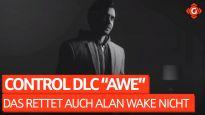 """Das kann selbst Alan Wake nicht retten - Video-Review zum DLC """"AWE"""" zu Control"""