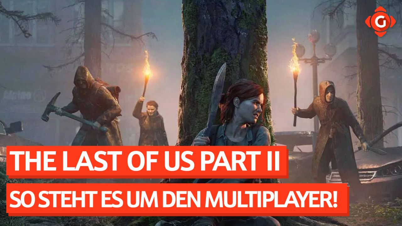 Gameswelt News - Mit The Last of Us Part II, Dying Light 2 und mehr