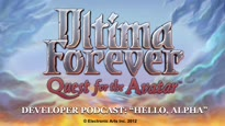 Ultima Forever: Quest for the Avatar - Quest for the Avatar Developer Podcast #1