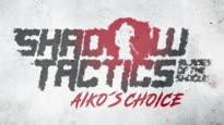 Shadow Tactics: Blades of the Shogun - Aiko's Choice Trailer - Standalone-Erweiterung
